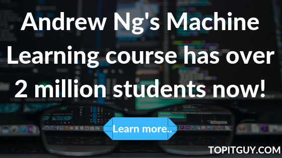 Andrew Ng's Machine learning course has over 2 million students now