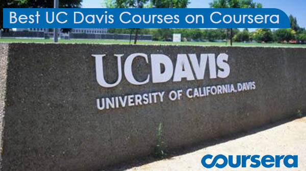 Best UC Davis Courses on Coursera - 100% online