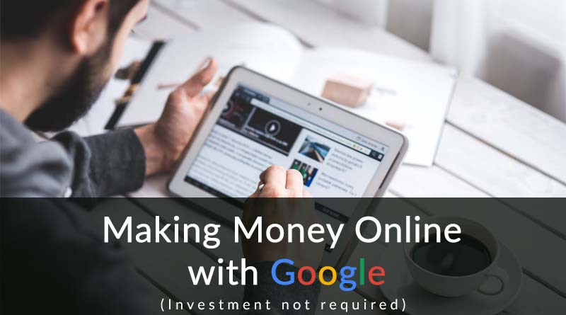 how to make money online with google without investing